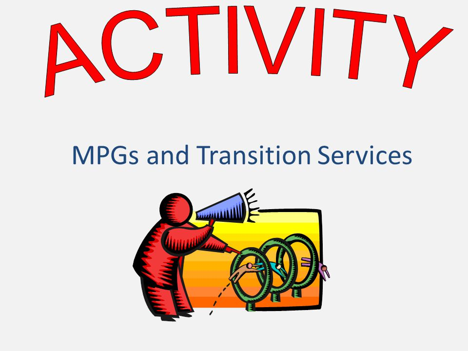 MPGs and Transition Services
