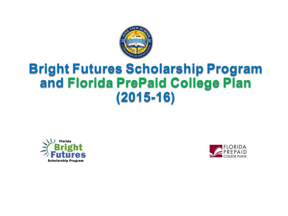 Bright Futures Scholarship Program and Florida PrePaid College Plan (2015-16)