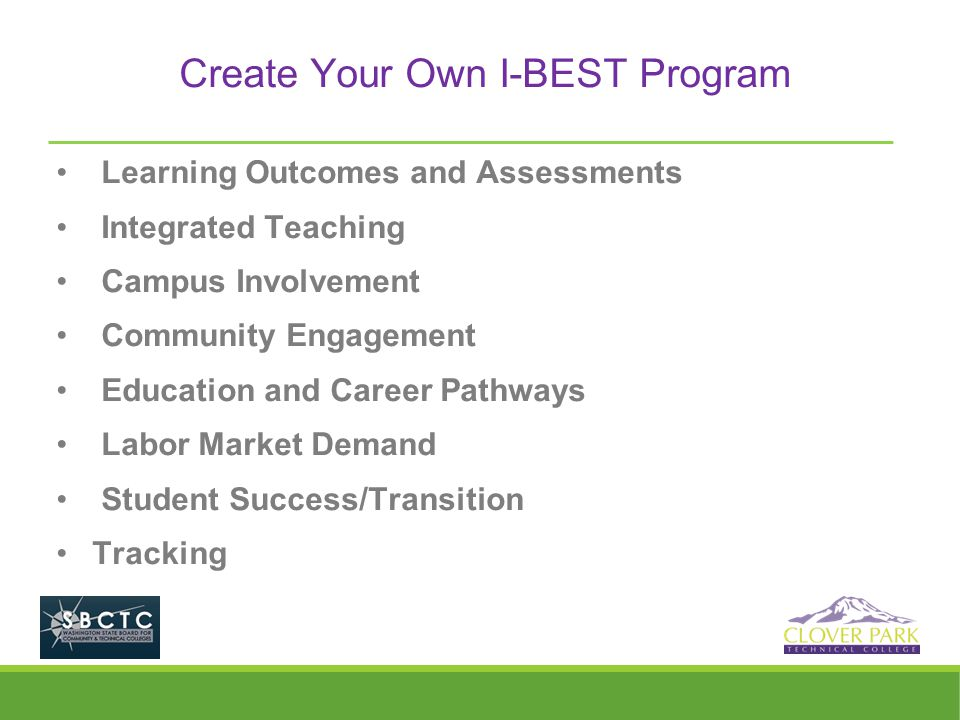 Create Your Own I-BEST Program Learning Outcomes and Assessments Integrated Teaching Campus Involvement Community Engagement Education and Career Path