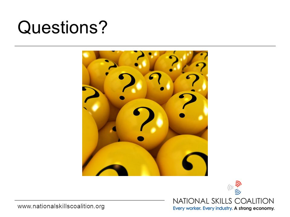 www.nationalskillscoalition.org Questions?
