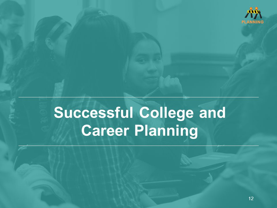 Successful College and Career Planning 12 PLANNING