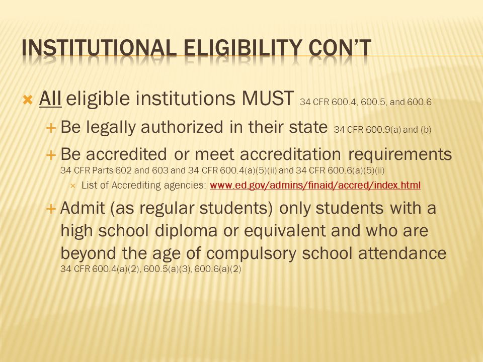  Having institutional eligibility DOES NOT mean that all of that school's programs are eligible.