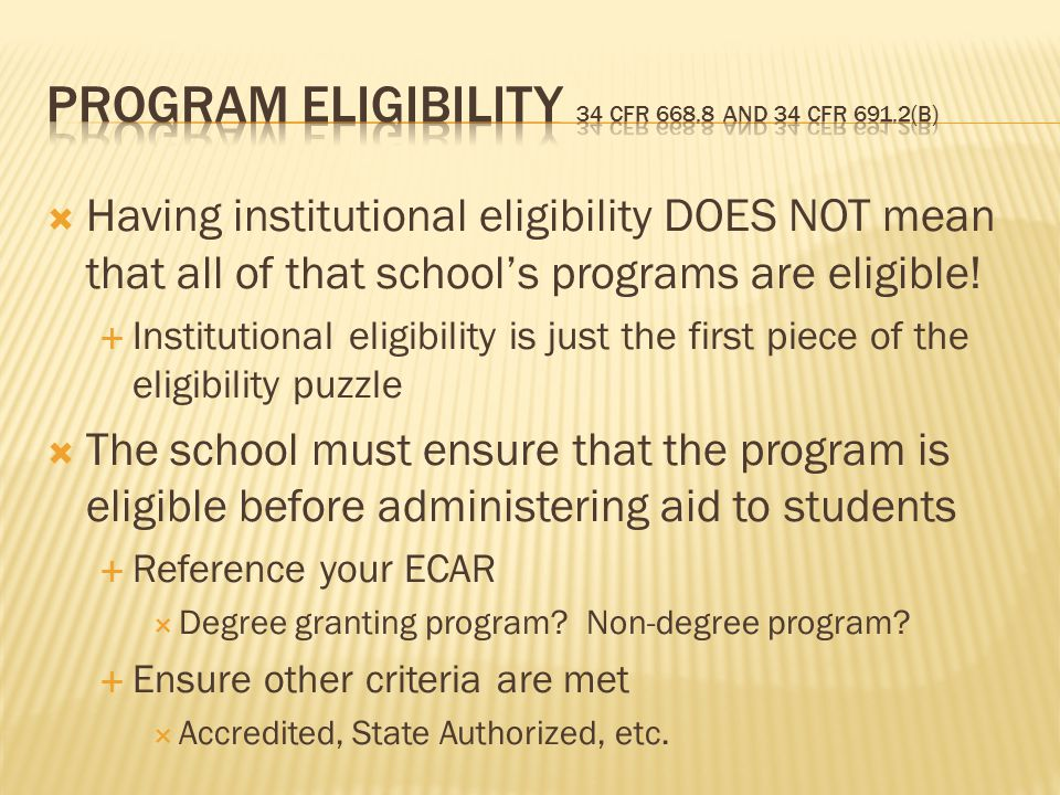  Having institutional eligibility DOES NOT mean that all of that school's programs are eligible.