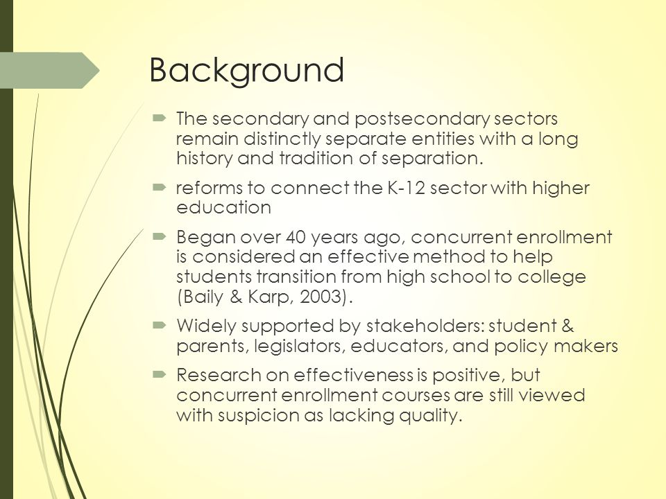  The secondary and postsecondary sectors remain distinctly separate entities with a long history and tradition of separation.