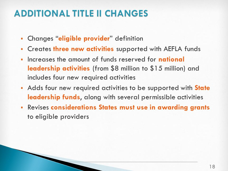 " Changes ""eligible provider"" definition  Creates three new activities supported with AEFLA funds  Increases the amount of funds reserved for nation"