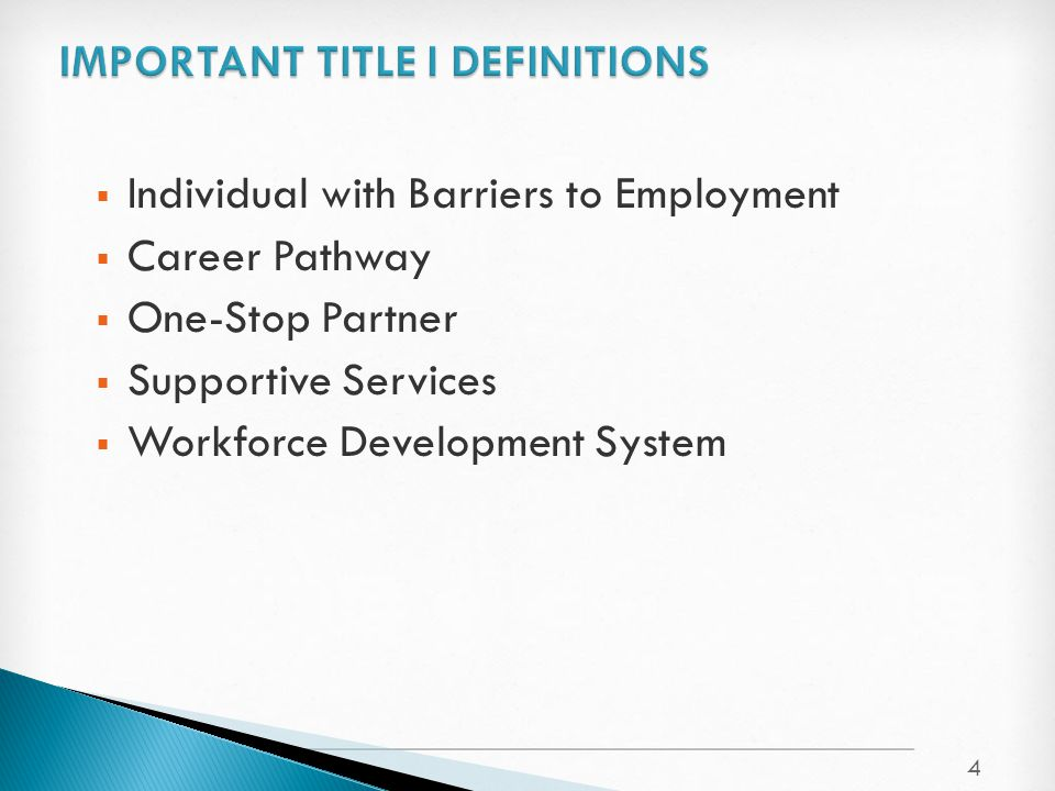  Individual with Barriers to Employment  Career Pathway  One-Stop Partner  Supportive Services  Workforce Development System 4
