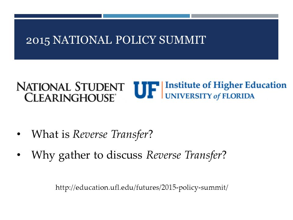 2015 NATIONAL POLICY SUMMIT What is Reverse Transfer.