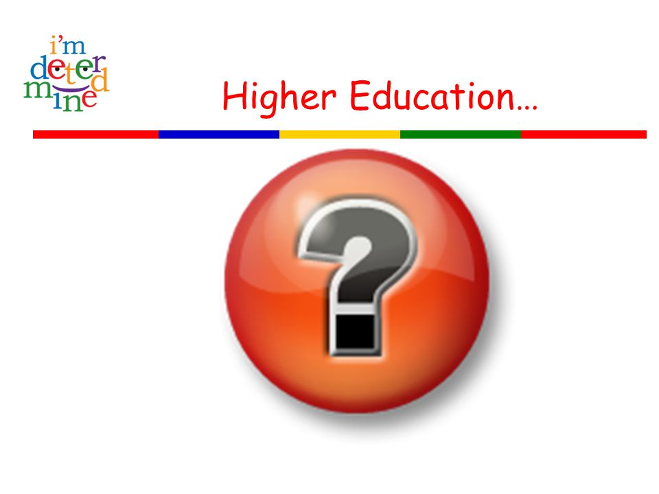 Higher Education…