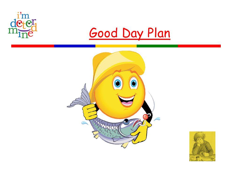 Good Day Plan