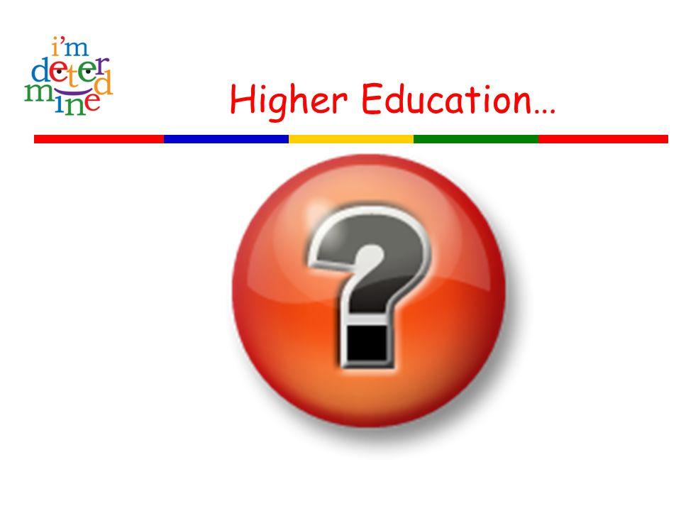 Higher Education…