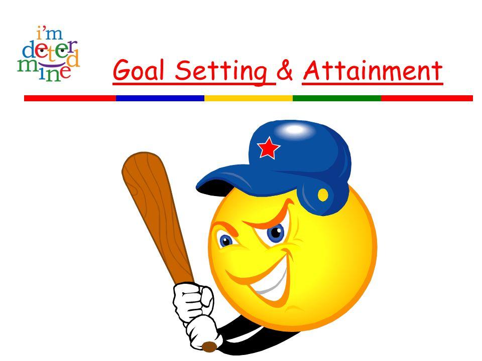 Goal Setting Goal Setting & AttainmentAttainment