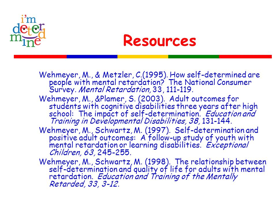 Resources Wehmeyer, M., & Metzler, C.(1995).