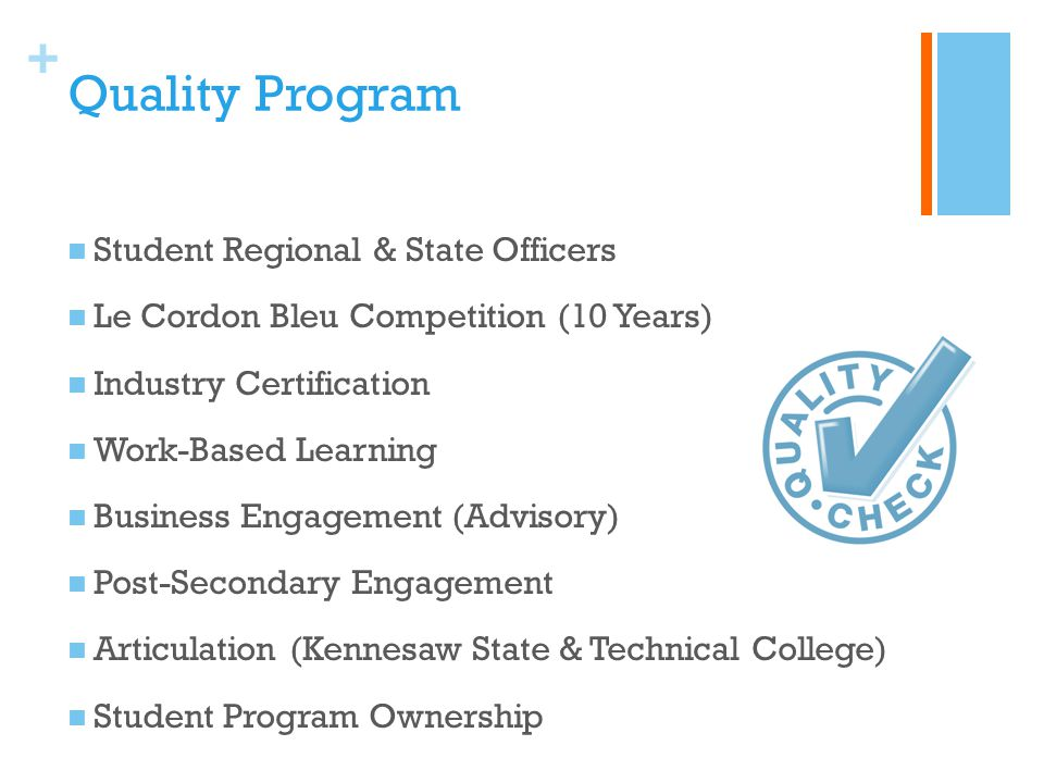 + Quality Program Student Regional & State Officers Le Cordon Bleu Competition (10 Years) Industry Certification Work-Based Learning Business Engageme