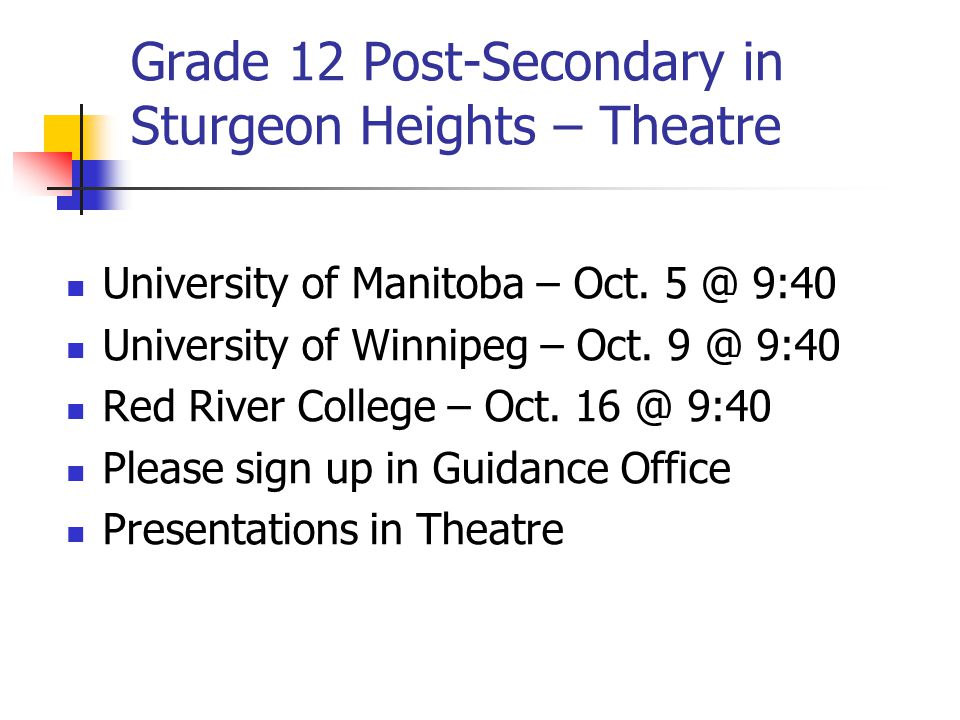 Grade 12 Post-Secondary in Sturgeon Heights – Theatre University of Manitoba – Oct.