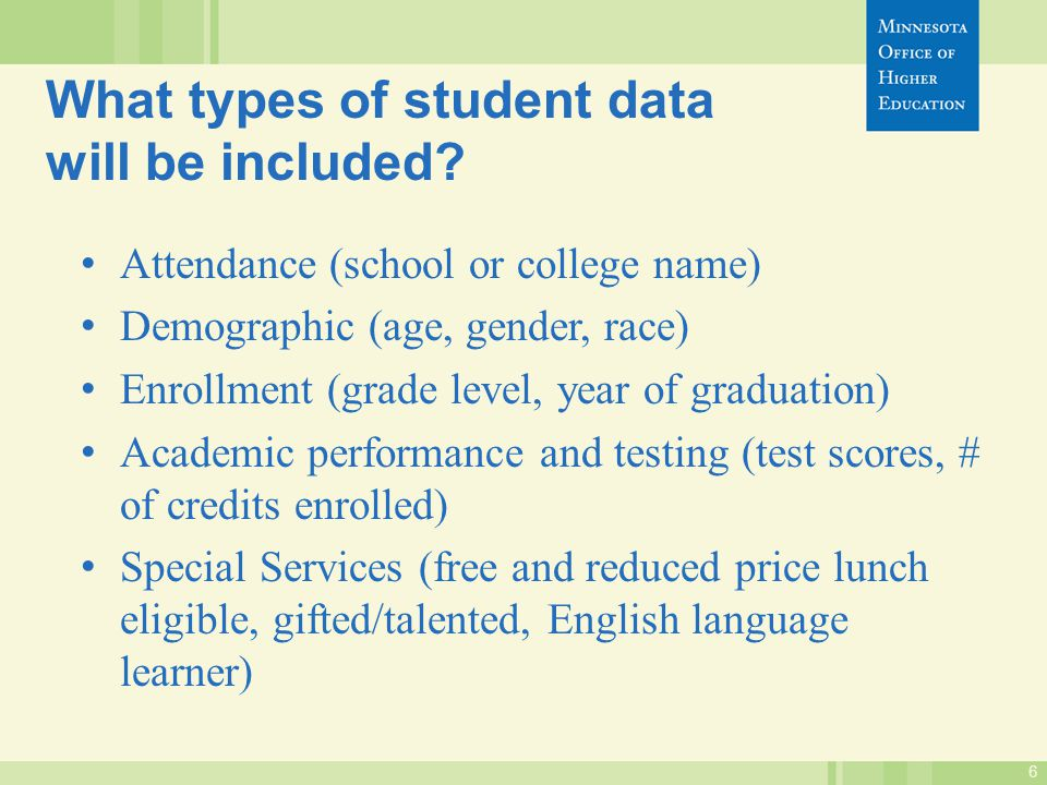 6 What types of student data will be included.