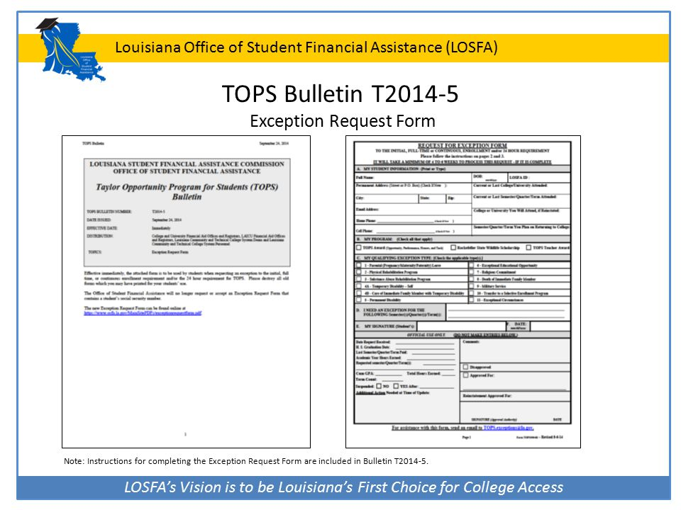 LOSFA's Vision is to be Louisiana's First Choice for College Access Louisiana Office of Student Financial Assistance (LOSFA) TOPS Bulletin T2014-5 Exc
