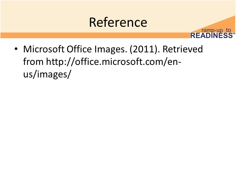 Reference Microsoft Office Images. (2011). Retrieved from http://office.microsoft.com/en- us/images/