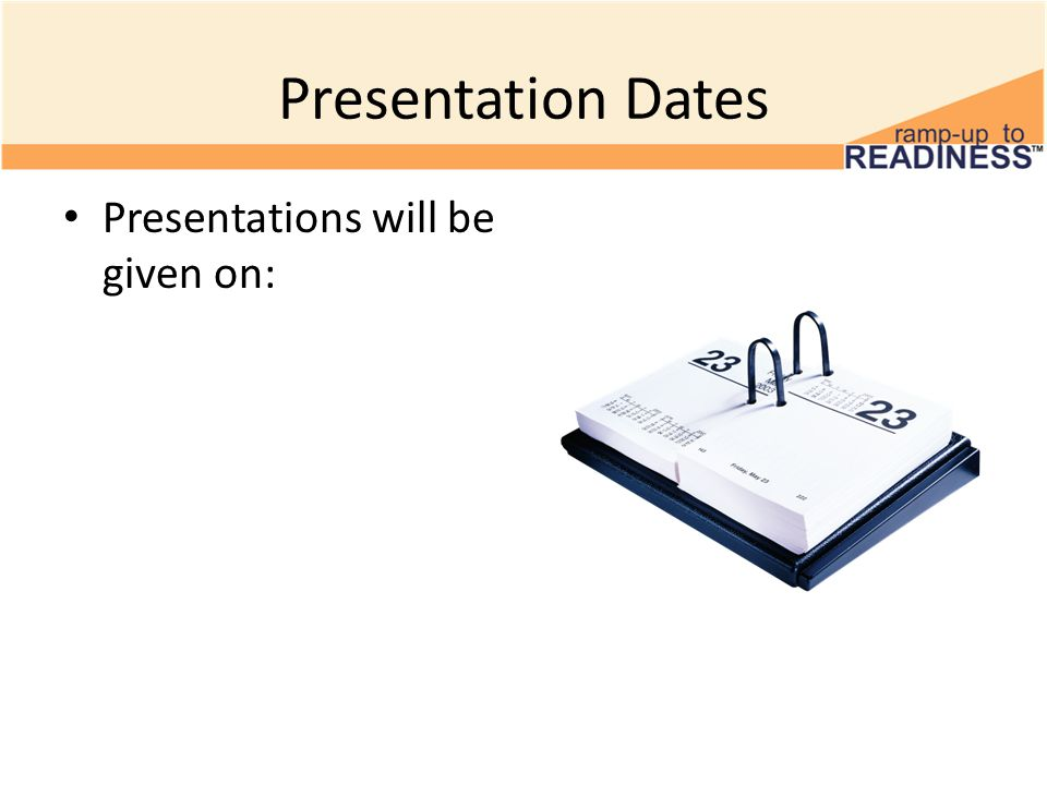 Presentation Dates Presentations will be given on: