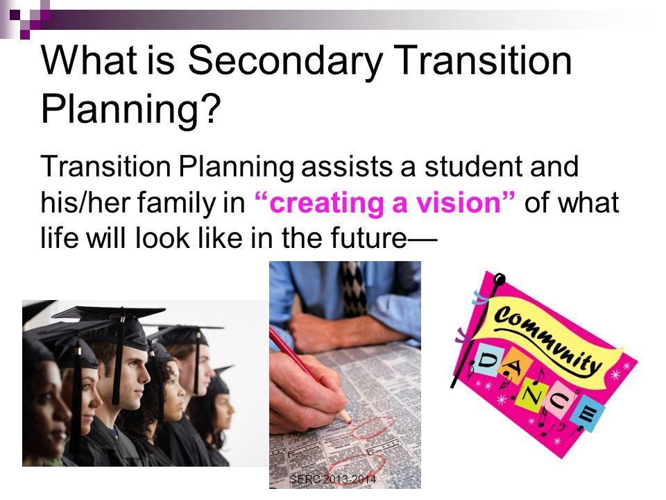 Secondary Transition Planning IEP Checklist 8.Student is 16 or older and transition planning is required (Pg.