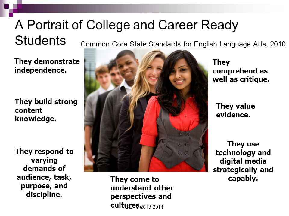 A Portrait of College and Career Ready Students They demonstrate independence.