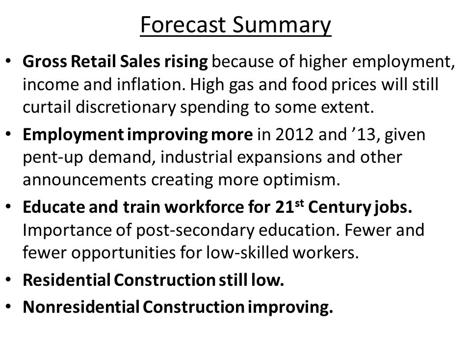 Forecast Summary Gross Retail Sales rising because of higher employment, income and inflation.