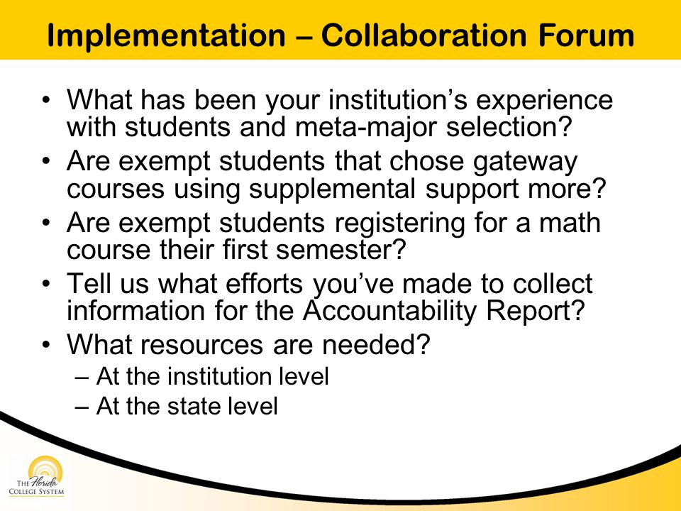 Implementation – Collaboration Forum What has been your institution's experience with students and meta-major selection.