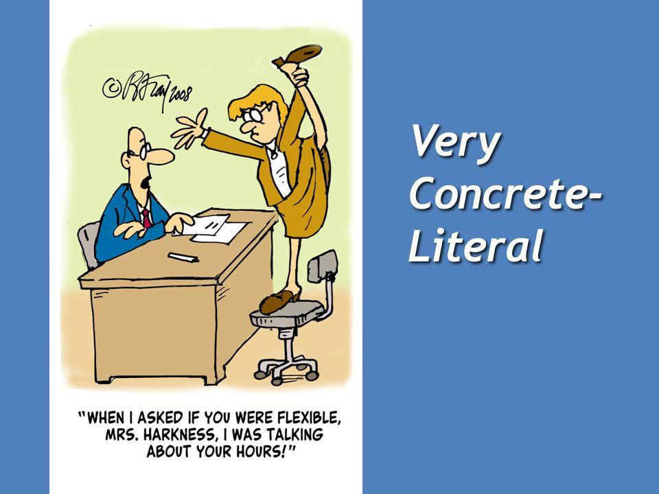 Very Concrete- Literal