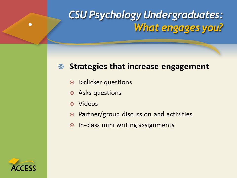 CSU Psychology Undergraduates: What engages you.