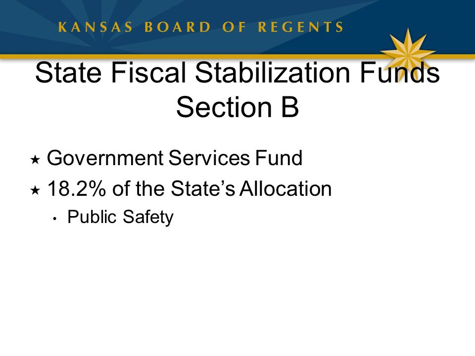 State Fiscal Stabilization Funds Section B  Government Services Fund  18.2% of the State's Allocation Public Safety