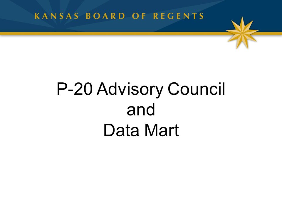 P-20 Advisory Council and Data Mart