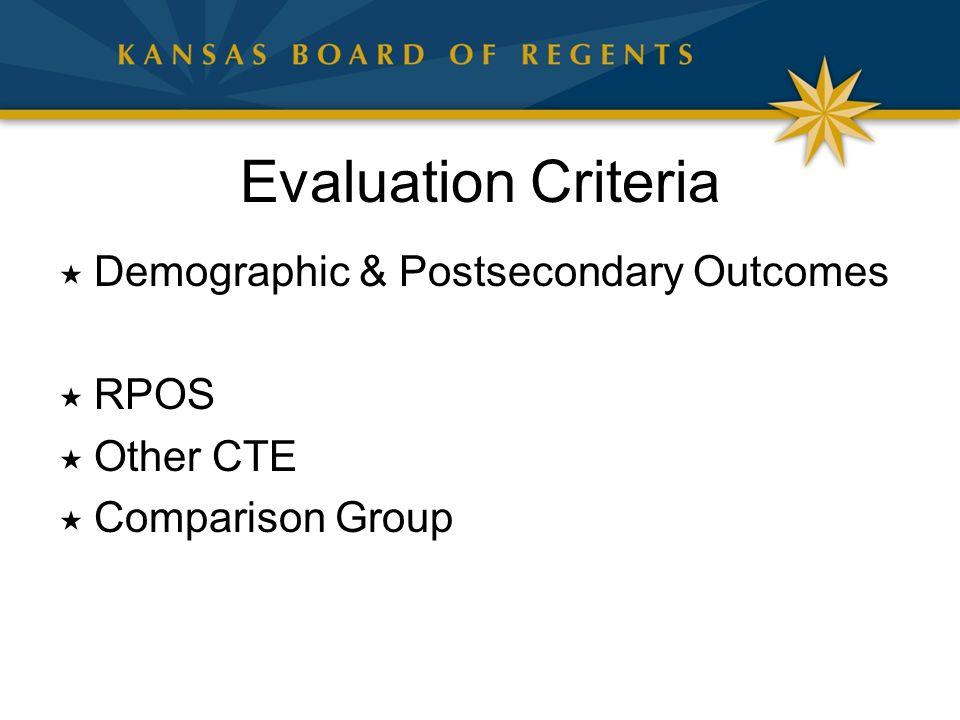 Evaluation Criteria  Demographic & Postsecondary Outcomes  RPOS  Other CTE  Comparison Group