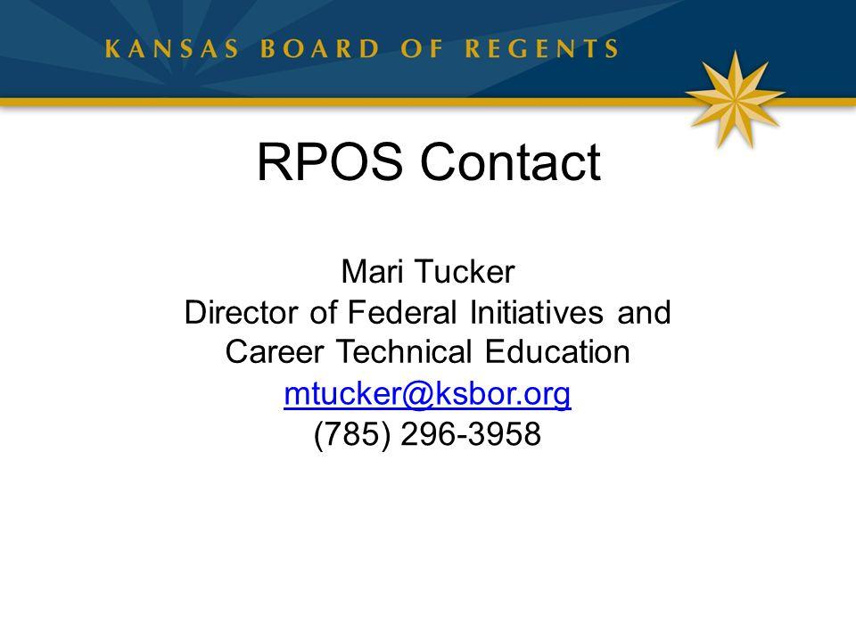RPOS Contact Mari Tucker Director of Federal Initiatives and Career Technical Education mtucker@ksbor.org (785) 296-3958