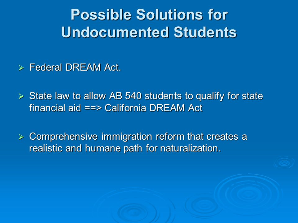 Possible Solutions for Undocumented Students  Federal DREAM Act.