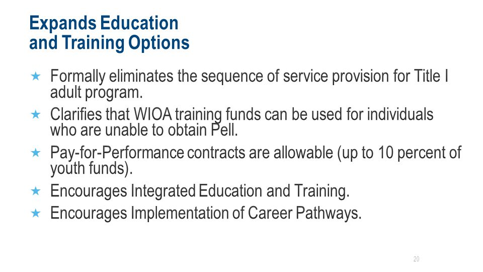 Expands Education and Training Options 20