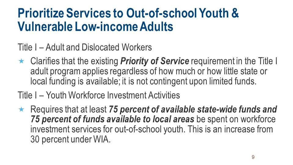 Prioritize Services to Out-of-school Youth & Vulnerable Low-income Adults 9
