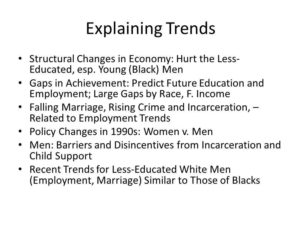 Explaining Trends Structural Changes in Economy: Hurt the Less- Educated, esp.