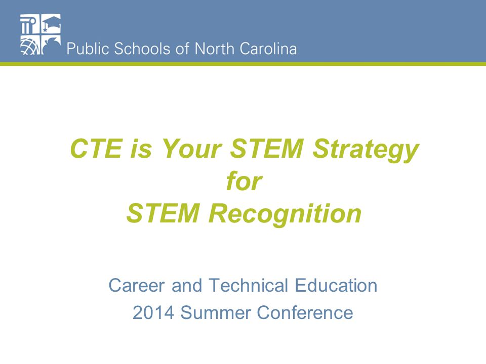 NC STEM Recognition NC DPI Acknowledges NC STEM Learning Network in collaboration with The NC Science, Mathematics and Technology Education Center and The Friday Institute at North Carolina State University for their collaboration and the development of this rubric.