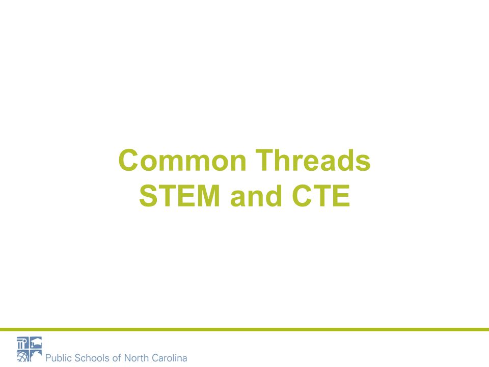 Common Threads STEM and CTE
