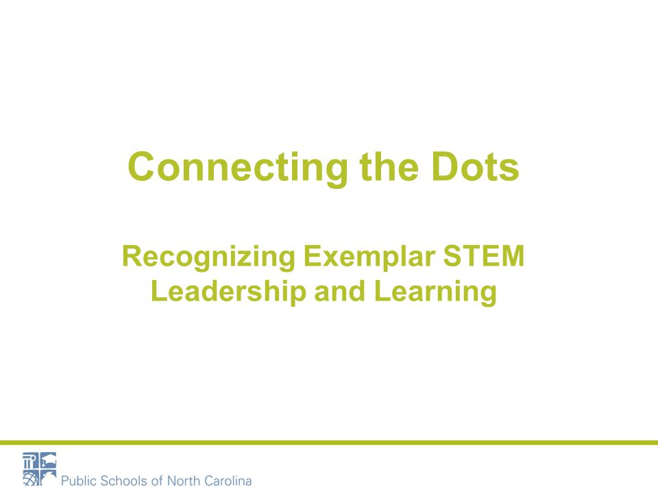 Connecting the Dots Recognizing Exemplar STEM Leadership and Learning