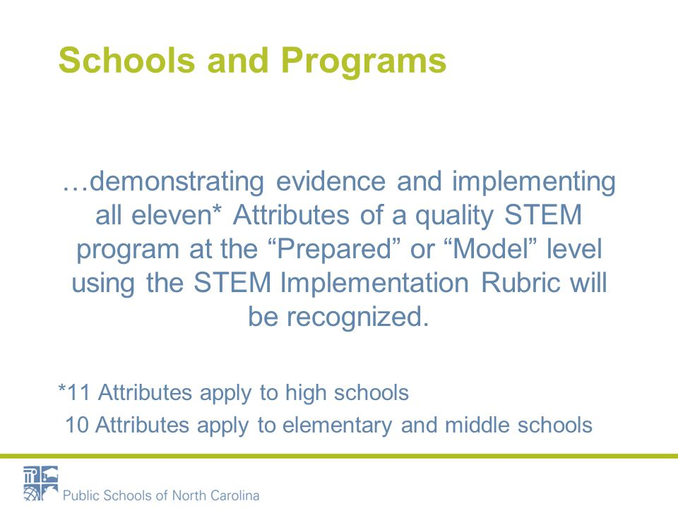 """Schools and Programs …demonstrating evidence and implementing all eleven* Attributes of a quality STEM program at the """"Prepared"""" or """"Model"""" level usin"""