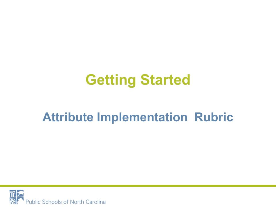 Getting Started Attribute Implementation Rubric
