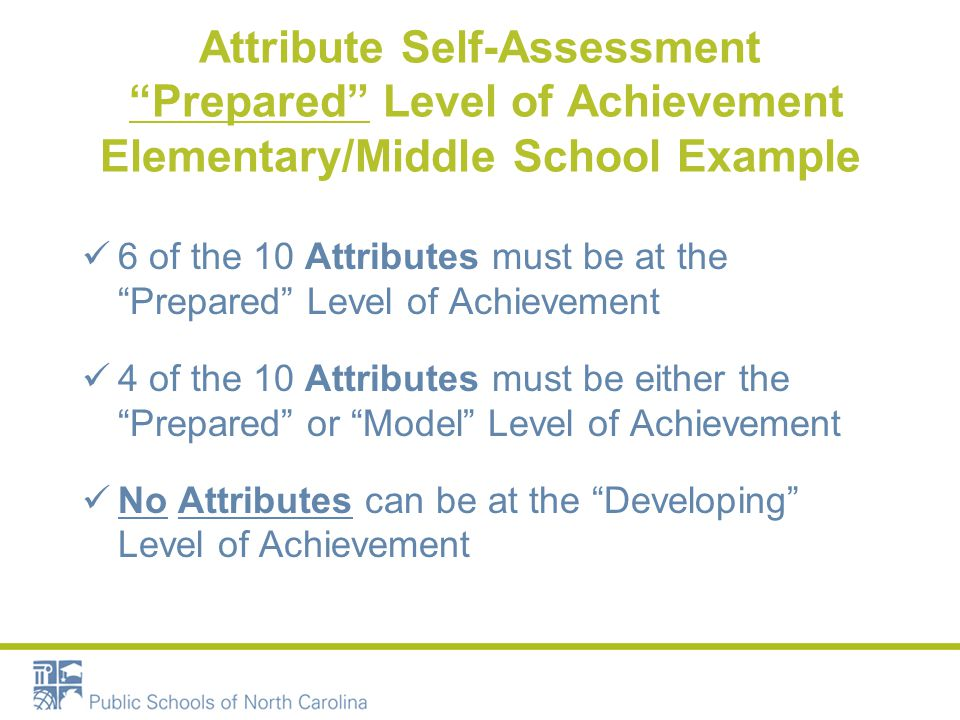 """Attribute Self-Assessment """"Prepared"""" Level of Achievement Elementary/Middle School Example 6 of the 10 Attributes must be at the """"Prepared"""" Level of A"""