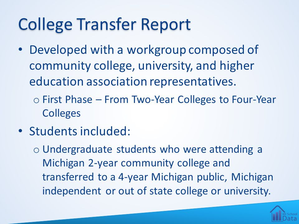 College Transfer Report Developed with a workgroup composed of community college, university, and higher education association representatives.