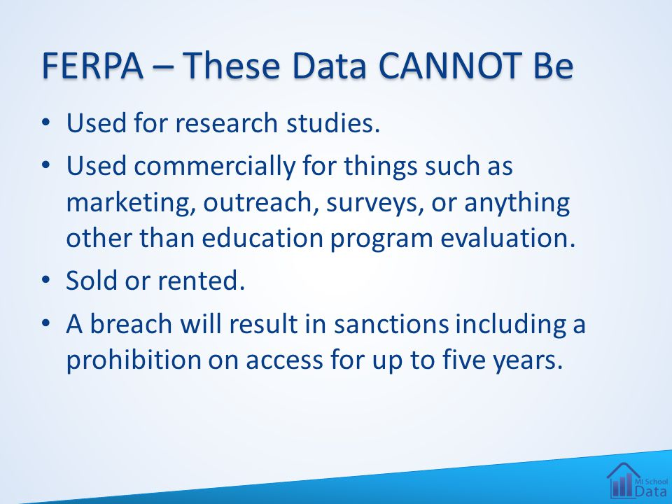 FERPA – These Data CANNOT Be Used for research studies.