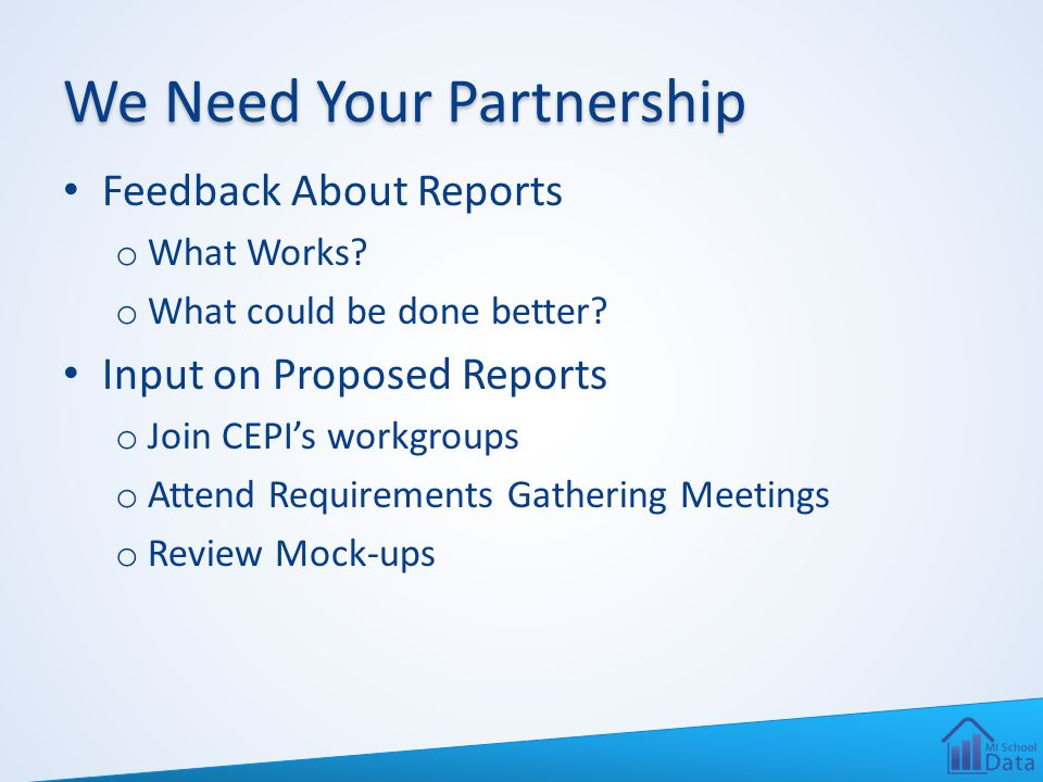 We Need Your Partnership Feedback About Reports o What Works.