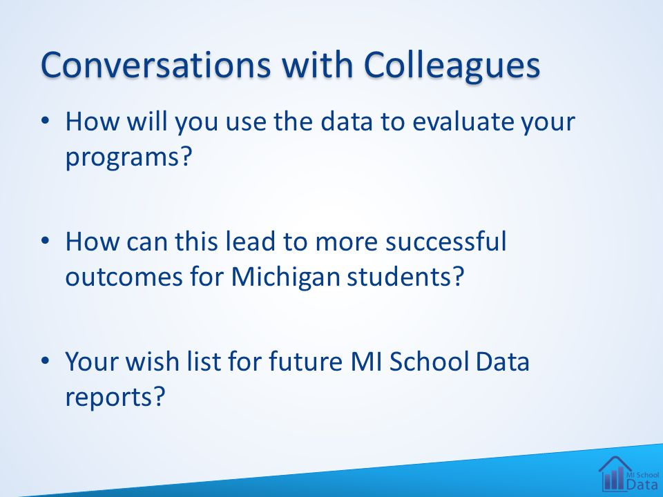 Conversations with Colleagues How will you use the data to evaluate your programs.