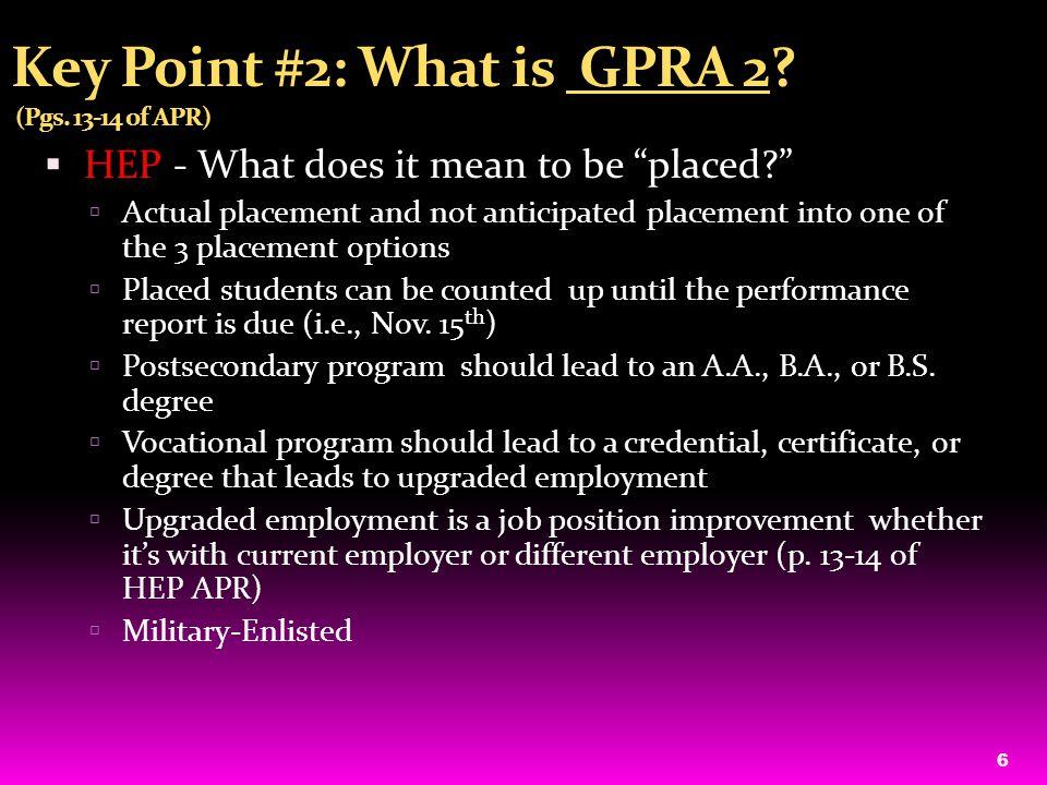 Key Point #4: HEP: Reporting GPRA 2 in the APR (p.