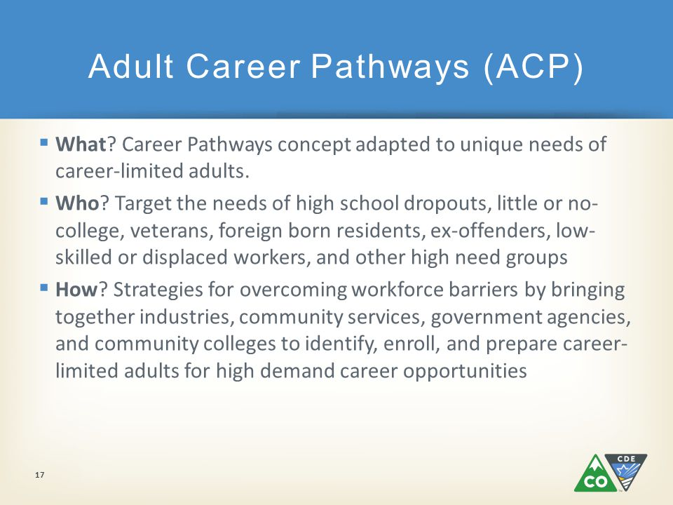  What. Career Pathways concept adapted to unique needs of career-limited adults.