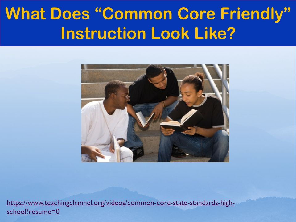 https://www.teachingchannel.org/videos/common-core-state-standards-high- school resume=0