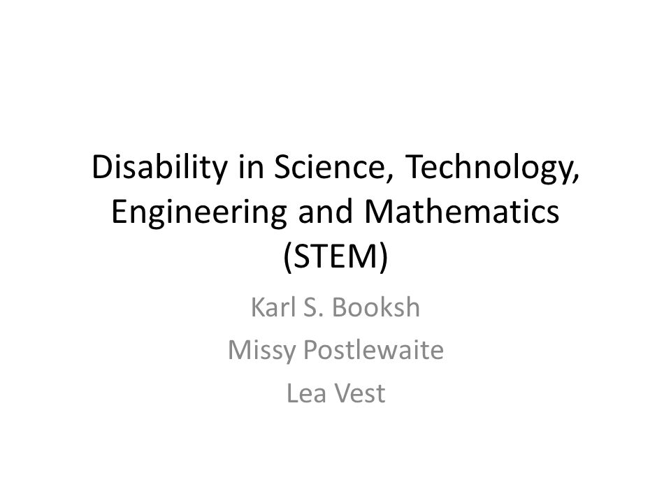 Disability in Science, Technology, Engineering and Mathematics (STEM) Karl S.